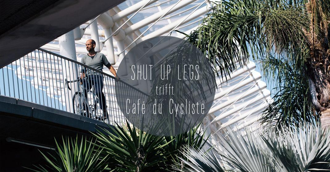 sul trifft cafeducycliste - Shut Up Legs trifft: Café du Cycliste
