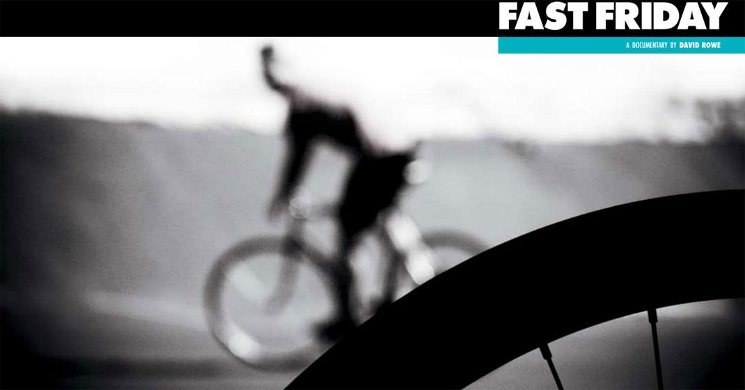 fast friday david rowe - Fast Friday - A documentary by David Rowe