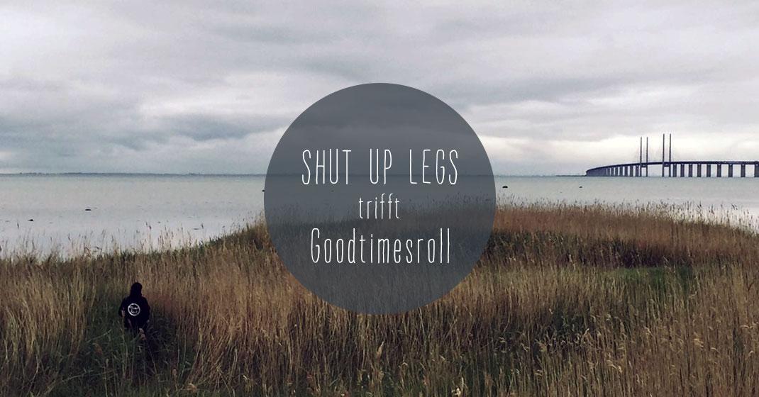sul trifft goodtimesroll - Shut Up Legs trifft: Good Times Roll