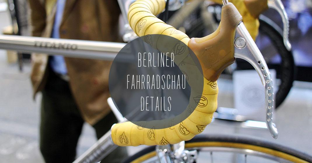 berliner fahrradschau 2 - Eindrücke von der Berliner Fahrradschau. It's all about the Details