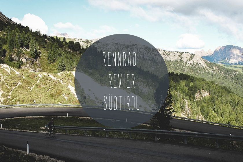 5 gruende rennradurlaub suedtirol 840x560 - Das Rennrad Urlaubsziel Südtirol in 5 Akten