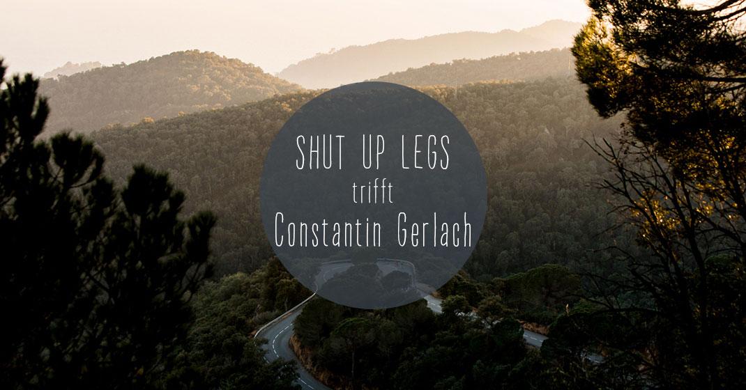 sul trifft constantin gerlach - Shut Up Legs trifft: Constantin Gerlach
