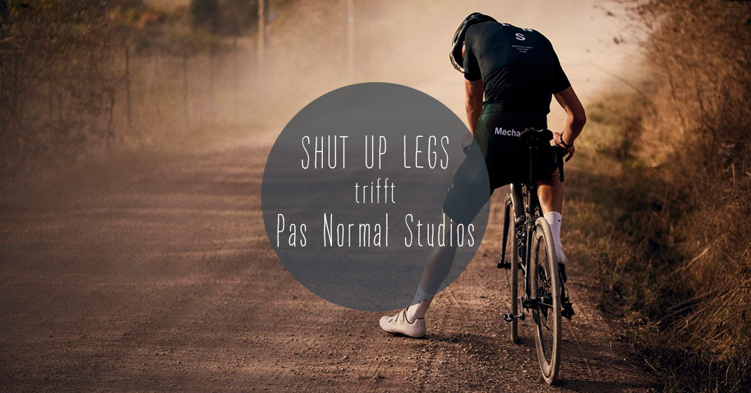 Shut Up Legs trifft  Pas Normal Studios - Shut Up Legs 6892670a7